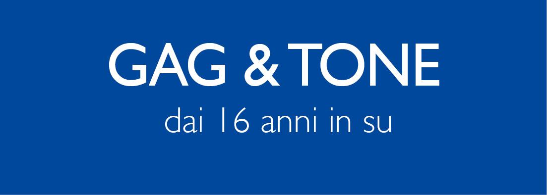 Gag & tone
